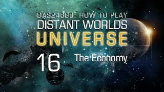 How to Play Distant Worlds ~ 16 The Economy