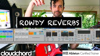 Rowdy Reverbs in Ableton Live