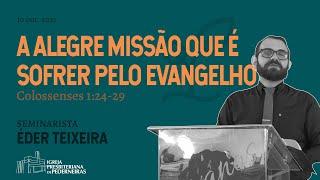 A alegre missão que é sofrer pelo evangelho