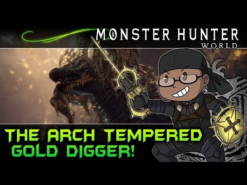 MONSTER HUNTER WORLD: THE ARCH TEMPERED GOLD DIGGER! thumbnail