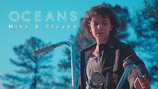 Eleven & Mike   Oceans