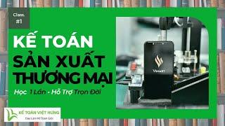 Giới thiệu nội dung khóa học kế toán Sản Xuất Thương Mại của Trung tâm Kế toán Việt Hưng