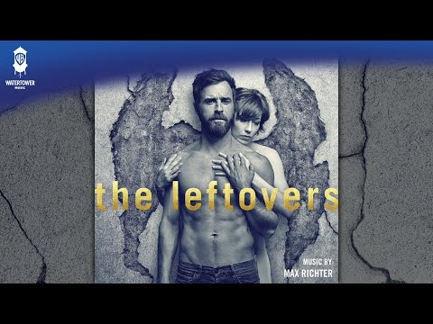 And Know The Place For The First Time  - The Leftovers Season 3 - Max Richter (Official)