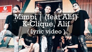 Cover images Mimpi | (feat Alif) K-Clique, Alif (Lyric Video)