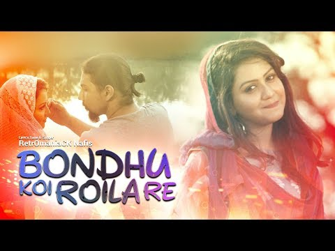 Bondhu Koi Roila Re | Nafis | Nishat Priom | Bangla new song 2018
