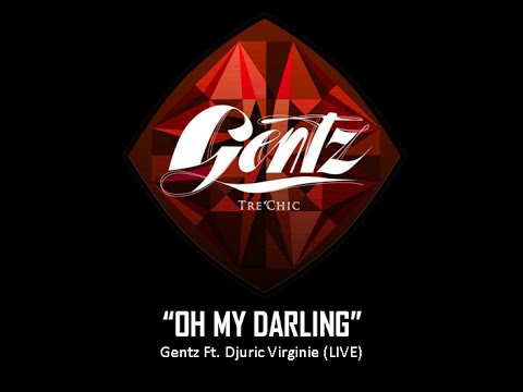 Gentz Live - Oh My Darling Ft Djuric Virginie (oh mama)