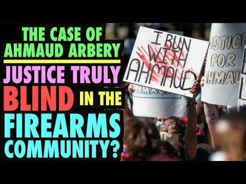 The Ahmaud Arbery Tragedy: Justice Truly Blind in the Gun Community?