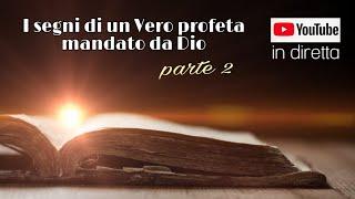 I SEGNI DI UN VERO PROFETA MANDATO DA DIO parte 2