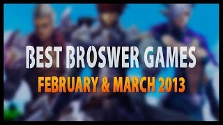 Best Browser Games - February | March 2013