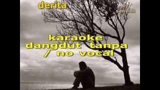 DERITA   KARAOKE TANPA VOCAL