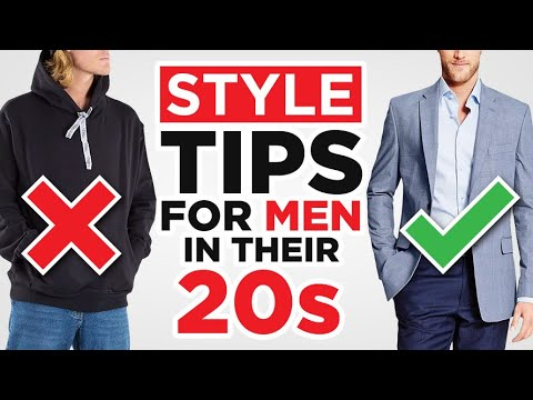 21 Style Tips For Men In Their 20s (Young Men's Fashion Guide)