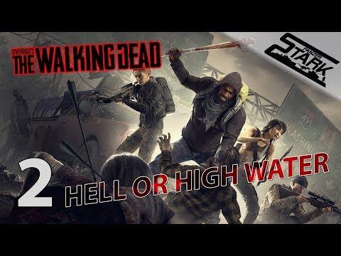 OVERKILL's The Walking Dead - 2.Rész (Hell or high water küldetés) - Stark /100k thumbnail
