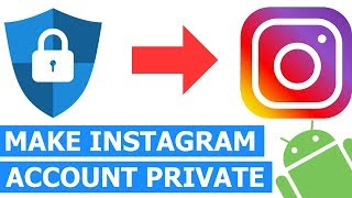 How to Make Your Instagram Account Private on Android - Step-by-step