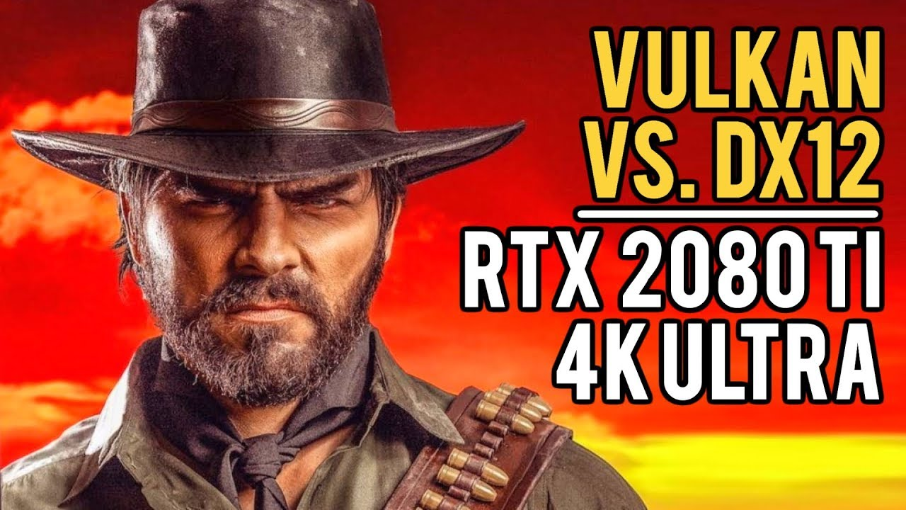 Red Dead Redemption 2 PC BENCHMARK | RTX 2080 Ti @4K ULTRA | Vulkan vs. DirectX 12