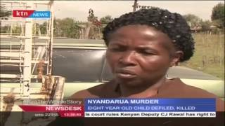 Eight year old girl defiled then beheaded in Nyandarua County