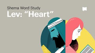 "Word Study: Lev - ""Heart"""