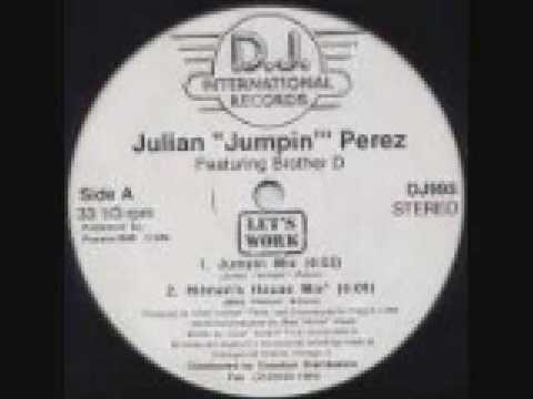 Julian Jumpin Perez And Brother D - Lets Work (Jumpin Mix)