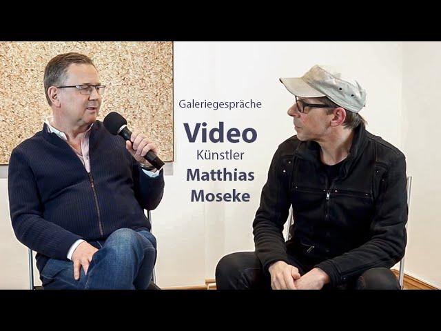 Matthias Moseke im Gespräch mit Michael Fritsch, Galerie Schöne Weide.