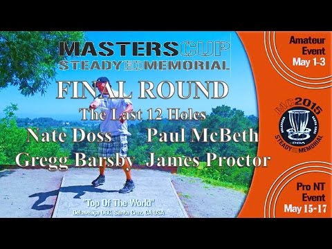 The Disc Golf Guy - Vlog #288 - Masters Cup Final Holes - Nate Doss, Paul McBeth, Barsby, J Proctor