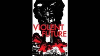 Violent Future - Fatal Reality