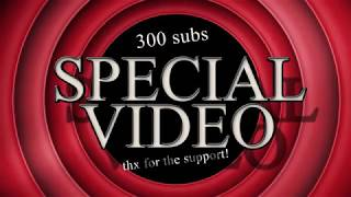 300 SUBS SPECIAL VIDEO