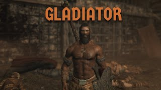 The Gladiator - Skyrim Charact…