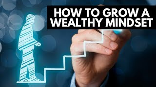 How to Grow a Wealthy Mindset