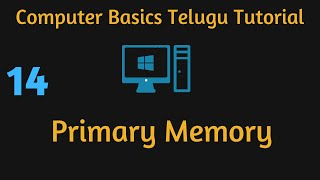 What is Primary Memory and Types of Primary Memory ,Telugu Computer Basic Video 14