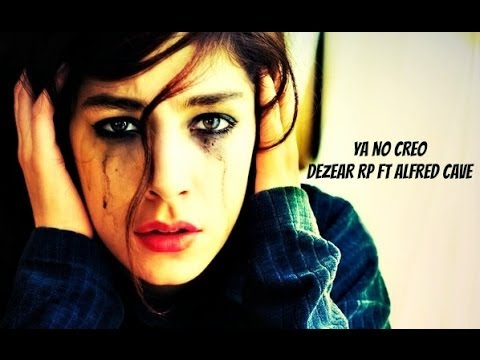 Dezear -Ya No Creo ( feat. Alfred Cave )