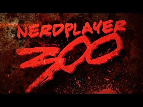 O melhor de 300 NerdPlayers   NerdPlayer