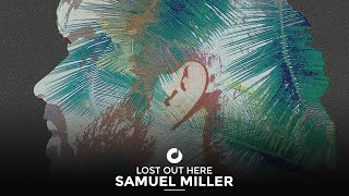 Samuel Miller - Lost Out Here