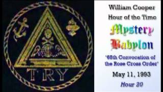 Bill Cooper, Mystery Babylon - Hour 20 - Convocation of the Rose Cross Order.