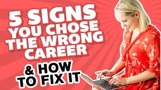 5 Signs You Are In The Wrong Job.