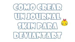 Como crear un journal skin para deviantart (necesitas membresia) 2016 | MimiDestino