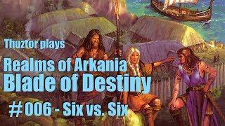 06/BoD | Six vs. Six | REALMS OF ARKANIA Trilogy | Let