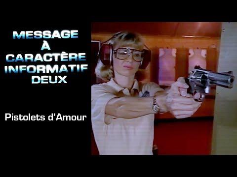 12 - Message à Caractère Informatif Deux : Pistolets d'Amour