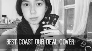 Our Deal - Best Coast Cover by Laylalu Celis