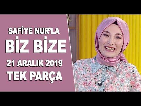 Safiye Nur'la Biz Bize 21 Aralık 2019