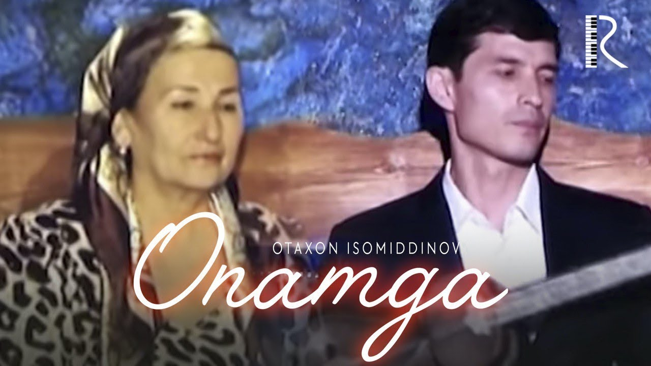 Otaxon Isomiddinov — Onamga | Отахон Исомиддинов — Онамга