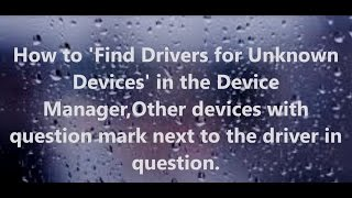 How To Install Unknown Device Drivers In Device Manager How To Find Drivers For Known De