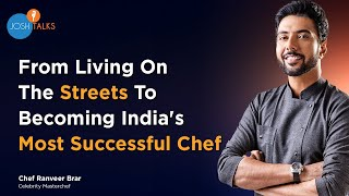 MasterChef&#39s Recipe For Success  Chef Ranveer Brar  Josh Talks