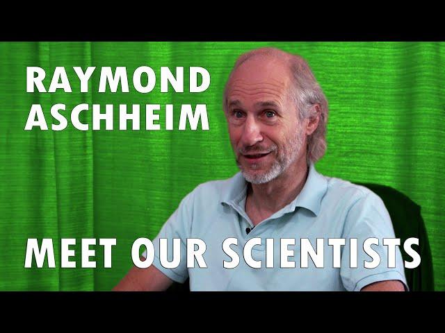 Meet Our Scientists - Raymond Aschheim