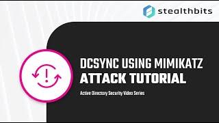 attack Tutorial: DCSync Attack Using Mimikatz Detection