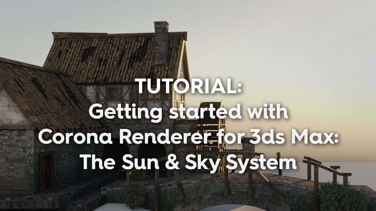 First Steps in Corona Renderer for 3ds Max | Corona Renderer