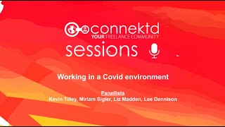 Connektd Session - The challenges of working in a Covid environment