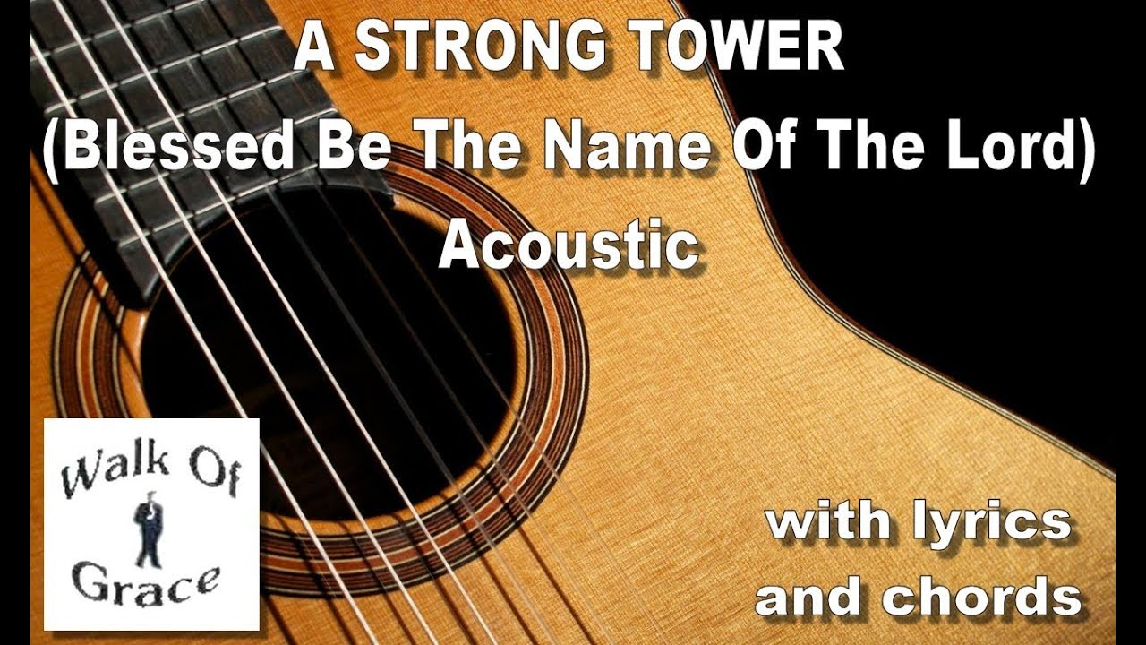 A Strong Tower Blessed Be The Name of the Lord with lyrics and chords    Acoustic Key of G