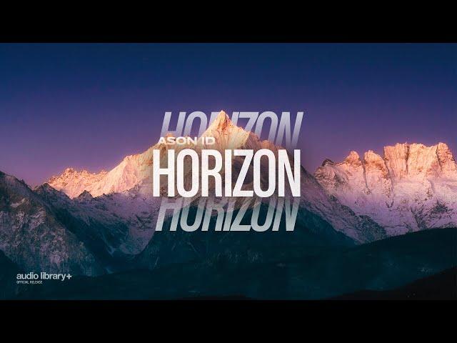 Horizon - Ason ID [Audio Library Release] · Free Copyright-safe Music