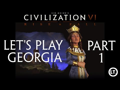 Civilization VI: Rise and Fall | Let's Play Georgia | Part 1