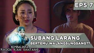 Subang Larang Bertemu Walangsungsang - Kembalinya Raden Kian Santang Eps 7
