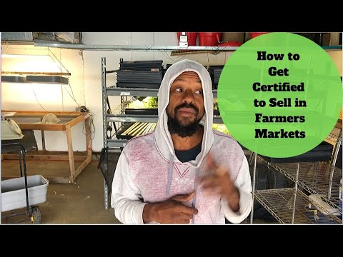 How To Get Certified To Sell In Farmers Markets